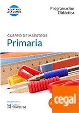 Cuerpo de Maestros Primaria. Programación Didáctica . Programación didáctica. (Adaptado a la LOMCE) por CENTRO DE ESTUDIOS VECTOR, S.L.