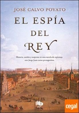 El espía del Rey por Calvo Poyato, José PDF