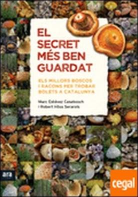 El secret més ben guardat . Els millors boscos i racons per trobar bolets a Catalunya