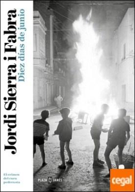 Diez días de junio (Inspector Mascarell 9) . A la caza del pederasta del orfanato franquista