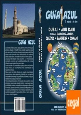 Emiratos Árabes . Émiratos ÁRABES-Qatar-Bahrein-Omán GUÍA AZUL