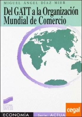 Del GATT a la Organización Mundial del Comercio