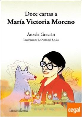 Doce cartas a María Victoria Moreno por Gracián, Ánxela PDF
