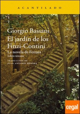 El jardín de los Finzi-Contini . La novela de Ferrara. Libro tercero