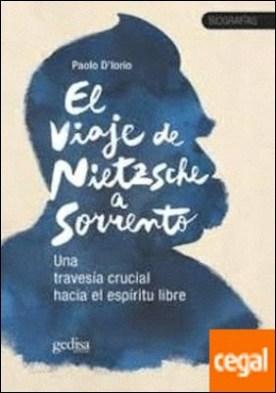 El viaje de Nietzsche a Sorrento . Una travesía crucial hacia el espíritu libre