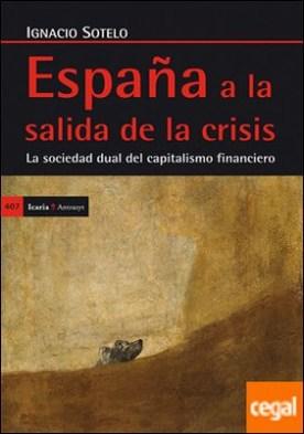 España a la salida de la crisis . La sociedad dual del capitalismo financiero