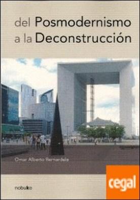 DEL POSMODERNISMO A LA DECONSTRUCCION