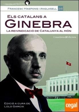 Els catalans a Ginebra . La reivindicació de Catalunya al món
