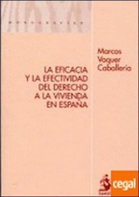 Eficacia y la efectividad del derecho a la vivienda en España, la