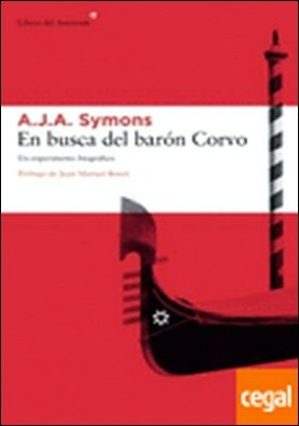 En busca del barón Corvo . un experimento biográfico por A. J. A. Symons
