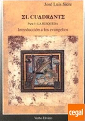 El Cuadrante, Tomo I . Introducción a los evangelios - La búsqueda