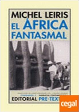 El África fantasmal . De Dakar a Yibuti (1931-1933)