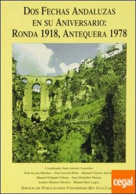 DOS FECHAS ANDALUZAS EN SU ANIVERSARIO: RONDA 1918, ANTEQUERA 1978