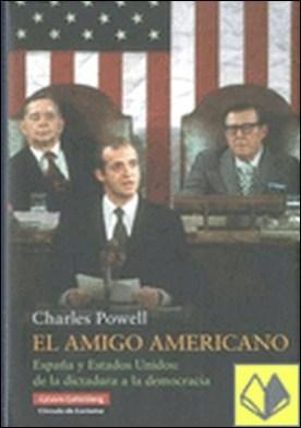 El amigo americano . España y Estados Unidos: de la dictadura a la democracia