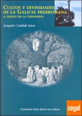 Cultos y divinidades en la Galicia prerromana a través de la toponimia