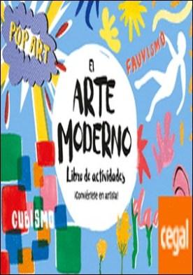 El arte moderno. Libro de actividades . ¡Conviértete en artista!