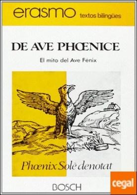 De Ave Phoenice / El mito del Ave Fénix . Edición a cargo de A. Anglada Anfruns