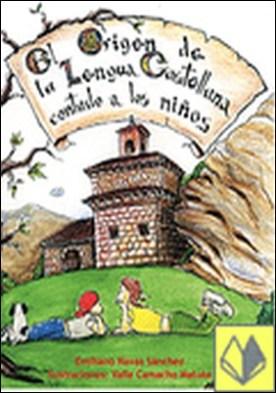 El origen de la lengua castellana contado a los niños