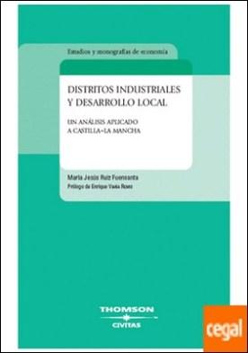 Distritos industriales y desarrollo local - Un análisis aplicado a Castilla- La Mancha