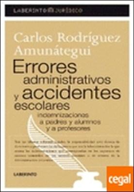 Errores administrativos y accidentes escolares . ...ESCOLARES/INDEMNIZACIONES A PADRES,ALUMNOS Y A PROFESORES