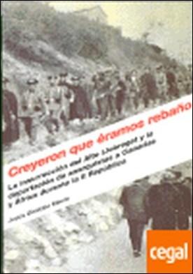 Creyeron que éramos rebaño . la insurrección del Alto Llobregat y la deportación de anarquistas a Canarias y África durante la II República