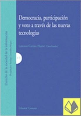 DEMOCRACIA, PARTICIPACIÓN Y VOTO A TRAVÉS DE LAS NUEVAS TECNOLOGÍAS. . TECNOLOGIAS por Cotino Hueso, Lorenzo PDF
