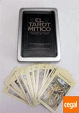 El tarot mítico (Libro y cartas) . Una nueva vía a las cartas del Tarot