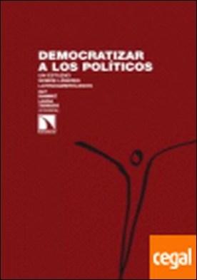 Democratizar a los políticos . un estudio sobre líderes latinoamericanos