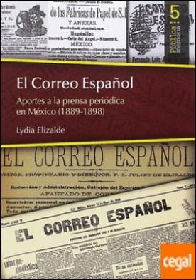El Correo Español : aportes a la prensa periódica en México (1889-1898) / Lydia Elizalde.
