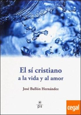 El sí cristiano a la vida y al amor