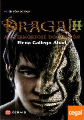 Dragal II . A metamorfose do dragón por Gallego Abad, Elena