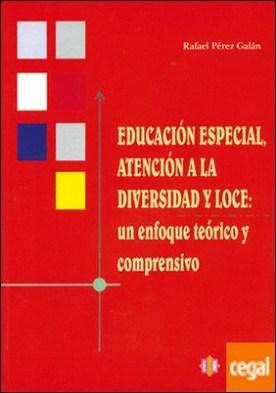 Educación especial, atención a la diversidad y LOCE . Un enfoque teórico y comprensivo