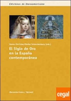 El siglo de oro en la España contemporánea
