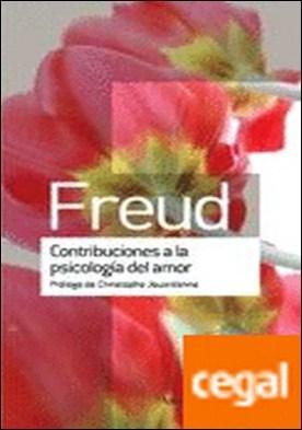 Contribuciones a la psicología del amor por Freud Sigmund