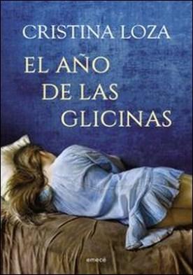 El año de las glicinas por Cristina Loza PDF