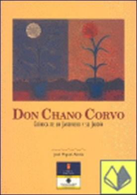 Don Chano Corvo . crónica de un jardinero y su jardín