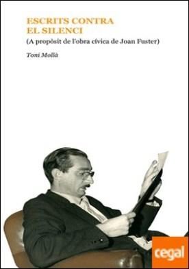 Escrits contra el silenci . A propòsit de l'obra cívica de Joan Fuster