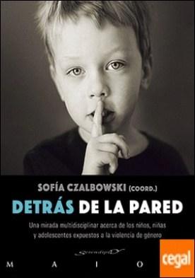 Detrás de la pared . Una mirada multidisciplinar acerca de los niños, niñas y adolescentes expuestos a la violencia de género