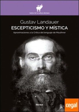 Escepticismo y mística . Aproximaciones a la Crítica del lenguaje de Mauthner
