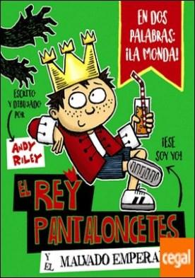 El rey Pantaloncetes y el malvado emperador