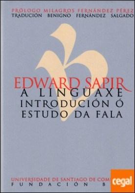 Edward Sapir. A linguaxe. Introducción ó estudo da fala por Sapir, Edward PDF