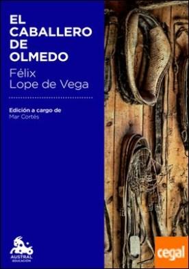El caballero de Olmedo . Edición a cargo de Mª Mar Cortés Timoner