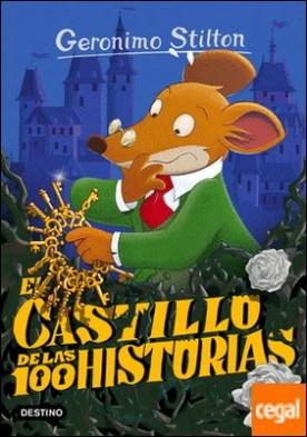 El castillo de las 100 historias . Geronimo Stilton 60