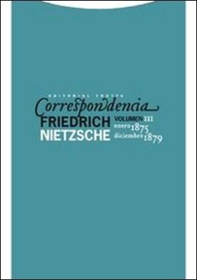 Correspondencia III (enero 1875-diciembre 1879) por Friedrich Nietzsche PDF