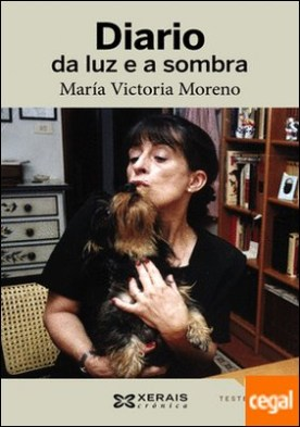 Diario da luz e a sombra por Moreno, María Victoria PDF