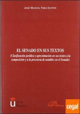 El senado en sus textos . clasificación jurídica y aproximación en sus textos a la composición y a la presencia de notables en el Senado