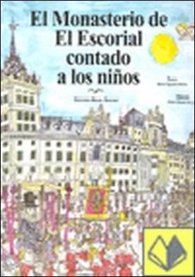 El Monasterio de El Escorial contado a los niños . EDICIONES MIGUEL SANCHEZ. LA LIBRERIA