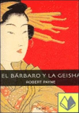 EL BARBARO Y LA GEISHA