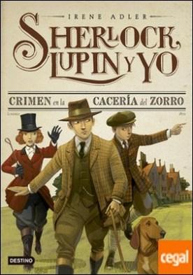 Crimen en la cacería del zorro . Sherlock, Lupin y yo 9