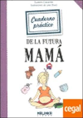 Cuaderno práctico de la futura mamá